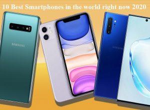 Top Ten Best Smartphones 2020 | In the world Right now