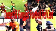 Top 10 Craziest and Funniest Football Red Card