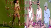 Top 5 Hot and Nude Moments Ever In Cricket 2016
