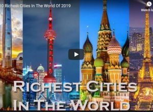 Top 10 Richest Cities In The World Of 2019